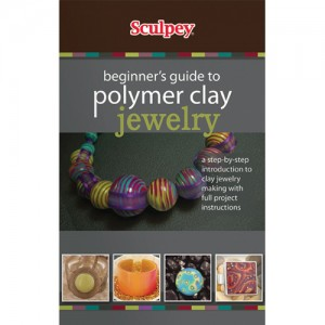 Sculpey Beginner s Guide To Polymer Clay Jewelry