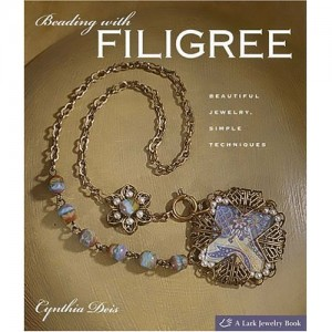 Beading with Filigree: Beautiful Jewelry, Simple Techniques