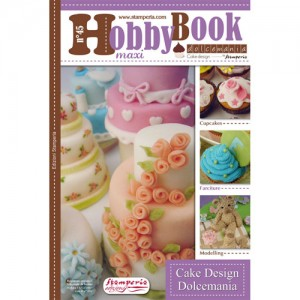 Βιβλίο Stamperia Hobby Book No45 - Maxi Dolcemania Cake Design