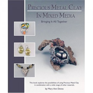 Precious Metal Clay In Mixed Media - Instruction & Jewelry Making